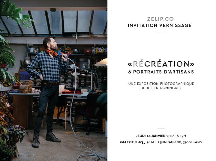 Invitation vernissage - __Récréation - 6 portraits d'artisans__ - Zelip & Julien Dominguez - 14.01.16